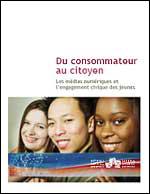 Du consommateur au citoyen - Les médias numériques et l'engagement civique des jeunes