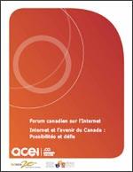 Forum canadien sur l'Internet: Internet et l'avenir du Canada : Possibilités et défis